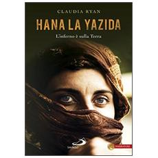 Hana la Yazida. L'inferno è sulla Terra