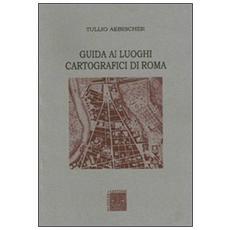 Guida ai luoghi cartografici di Roma