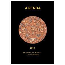 Agenda 2012. Nel segno dei Maya e. . . di Valterinik