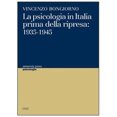 La psicologia in Italia prima della ripresa. 1935-1945