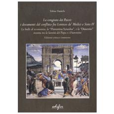 La congiura dei Pazzi: i documenti del conflitto fra Lorenzo de' Medi ci e Sisto IV. Le bolle di scomunica, la «Florentina synodus», e la «Dissentio» insorta. . .