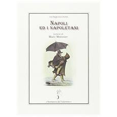Napoli ed i napoletani. Lettere di Marc Monnier