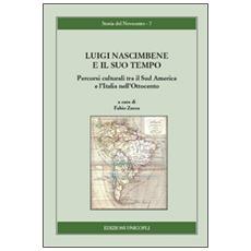 Luigi Nascimbene e il suo tempo. Percorsi culturali tra il Sud America e l'Italia nell'Ottocento