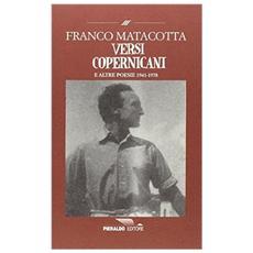 Versi copernicani. Poesie scelte (1941-1978)