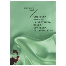 Sherlock Holmes. La vestaglia della contessa di Castiglione