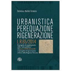 Urbanistica, perequazione, rigenerazione L. R. 65/2014