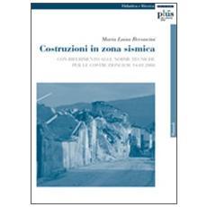 Costruzioni in zona sismica. Con riferimento alle norme tecniche per le costruzioni D. M. 14-01-2008
