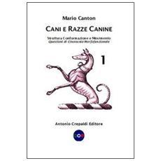 Cani e razze canine. Vol. 1: Strutture, conformazione e movimento. Questioni di cinotecnia morfofunzionale.