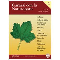 Curarsi con la naturopatia. Vol. 1