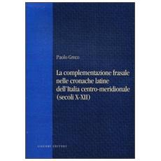 La complementazione frasale nelle cronache latine dell'Italia centro-meridionale (secoli X-XII)