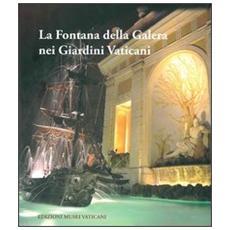 La fontana della Galera nei giardini vaticani. Storia e restauro