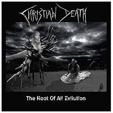 Christian Death - The Root Of All Evilution