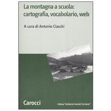La montagna a scuola: cartografia, vocabolario, web