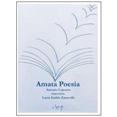 Amata poesia. Antonio Capuzzo intervista Lucia Gaddo Zanovello