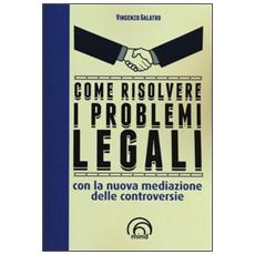 Come risolvere i problemi legali con la nuova mediazione delle controversie