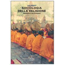 Sociologia della religione. Induismo e buddhismo
