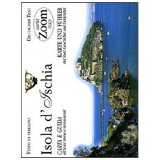 Ischia. Carta e guida alla città: storia e monumenti