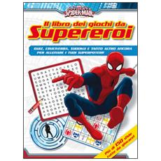Spiderman. Il libro dei giochi da Supereroi