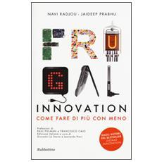 Frugal innovation. Come fare di più con meno