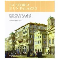 La storia di un palazzo. L'hotel De La Ville testimone di un'epoca