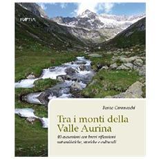 Tra i monti della valle Aurina. 40 escursioni con brevi riflessioni naturalistiche, storiche e culturali. Ediz. tedesca