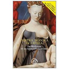 Nostra Signora di Fátima. La Madonna di un falso cristianesimo