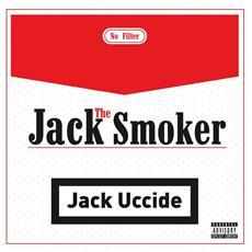 Jack The Smoker - Jack Uccide