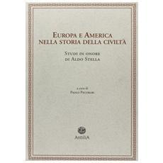 Europa e America nella storia della civiltà. Studi in onore di Aldo Stella