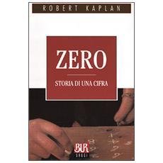 Zero. Storia di una cifra