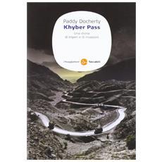 Khyber Pass. Una storia di imperi e invasioni