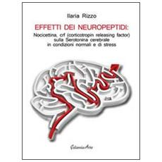 Effetti dei neuropeptidi. Nocicettina, CRF (corticotropin releasing factor) , sulla serotonina cerebrale in condizioni normali e di stress