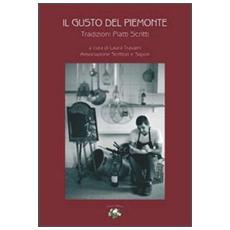 Il gusto del Piemonte. Tradizioni piatti scritti