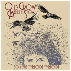 Old Crow Medicine Show - 50 Years Of Blonde On Blonde (2 Lp)