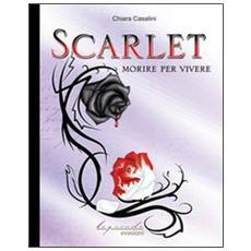 Scarlet. Morire per vivere