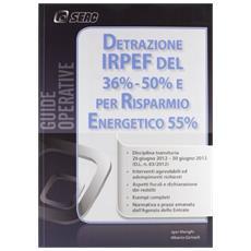 Detrazione Irpef del 36-50 per cento e risparmio energetico del 55 per cento