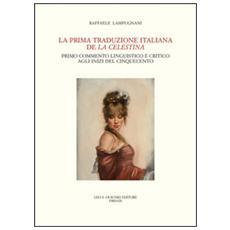 La prima traduzione italiana de «La Celestina». Primo commento linguistico e critico agli inizi del Cinquecento