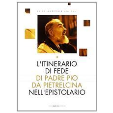 L'itinerario di fede di Padre Pio da Pietralcina nell'epistolario