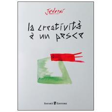 La creatività è un pesce. Ediz. a colori