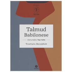 Talmud babilonese. Trattato Berakhòt. Testo ebraico a fronte