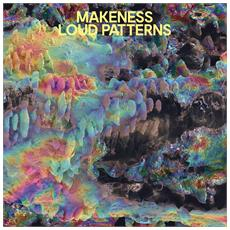 Makeness - Loud Patterns - Disponibile dal 06/04/2018