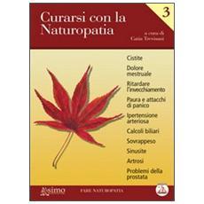 Curarsi con la naturopatia. Vol. 3