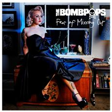 Bombpops (The) - Fear Of Missing Out