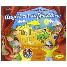 Angeli col raffreddore. Con CD Audio
