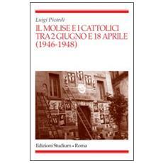 Il Molise e i cattolici tra il 2 giugno e il 18 aprile (1946-1948)