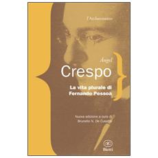 La vita plurale di Fernando Pessoa