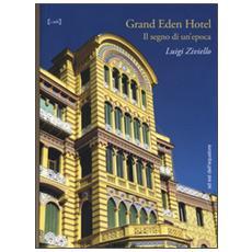 Grand Eden Hotel. Il segno di un'epoca