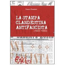La stampa clandestina antifascista (1922-1930)