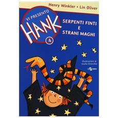 Serpenti finti e strani maghi. Vi presento Hank. Vol. 4