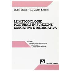 Metodologie posturali in funzione educativa e rieducativa (Le)