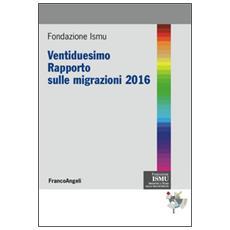 Ventiduesimo rapporto sulle migrazioni 2016